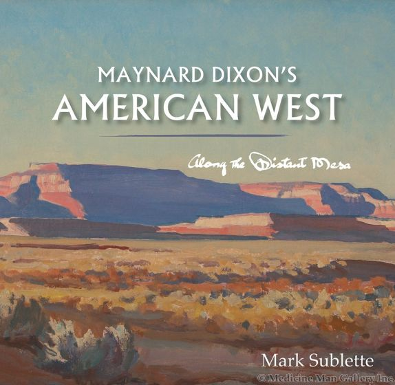 Maynard Dixon's American West: Along the Distant Mesa