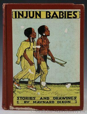 Maynard Dixon (1875-1946) - SOLD - Injun Babies: Seven Stories About Injun Babies and One About a Fish - Stories and Drawings by Maynard Dixon