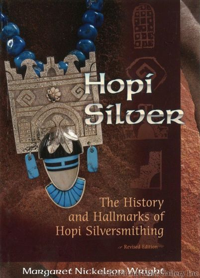 Hopi Silver: The History & Hallmarks of Hopi Silversmithing by Margaret Nickelson Wright