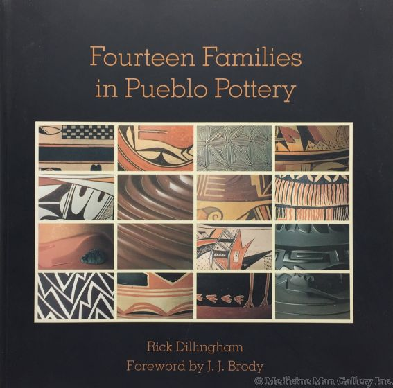 Fourteen Families in Pueblo Pottery by Rick Dillingham, Foreword by J.J. Brody (B1687)
