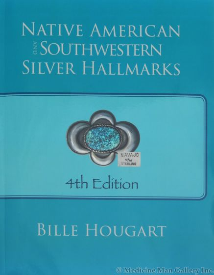 Native American and Southwest Silver Hallmarks, 4th Edition by Bille Hougart (signed by Author) (B1683)