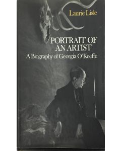 Portrait of an Artist - A Biography of Georgia O'Keeffe by Laurie Lisle
