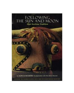 Following the Sun and Moon: Hopi Kachina Tradition by Alph H. Secakuku in Cooperation with the Heard Museum