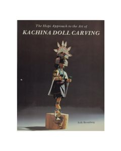 The Hopi Approach to the Art of Kachina Doll Carving by Erik Bromberg 1