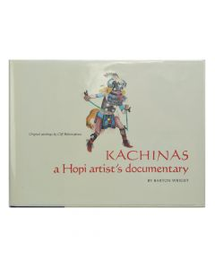 Kachinas: A Hopi Artist's Documentary by Barton Wright with Original Drawings by Cliff Bahnimptewa