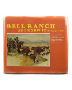 Bell Ranch as I Knew It by George F. Ellis