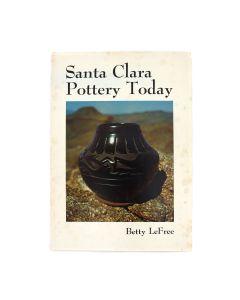 Santa Clara Pottery Today by Betty LeFree (B1696-12)