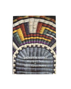 Basketmakers: Meaning and Form in Native American Baskets (B1696-14)