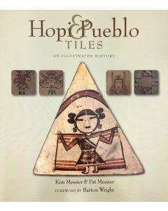 Hopi and Pueblo Tiles: An Illustrated History by Kim and Pat Messier (B1698)