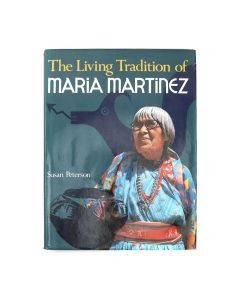 The Living Tradition of Maria Martinez by Susan Peterson (B1699)