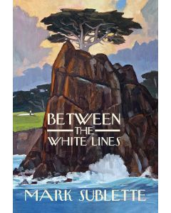 Between the White Lines by Mark Sublette