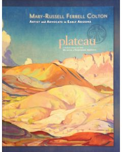 Plateau: Mary-Russell Ferrell Colton: Artist and Advocate in Early Arizona
