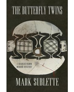 (Book V) The Butterfly Twins: A Charles Bloom Murder Mystery by Mark Sublette