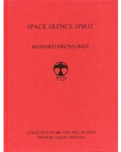 Space Silence Spirit - Maynard Dixon's West (Hardcover)