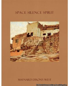 Space Silence Spirit - Maynard Dixon's West (Softcover)