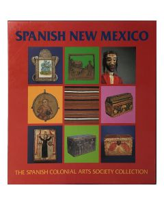 Spanish New Mexico The Spanish Colonial Arts Society Collection Vol 1 and 2  by Donna Pierce