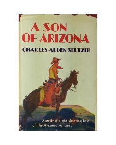 A Son of Arizona by Charles Alden Seltzer