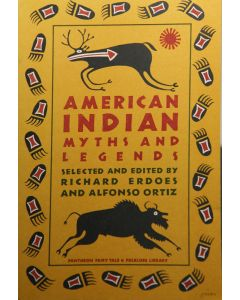 American Indian Myths and Legends by Richard Erdoes and Alfonso Ortiz