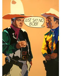 Billy Schenck - Just Say No Bob (Serigraph)