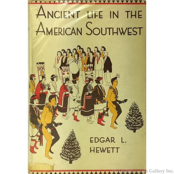 Ancient Life in the American Southwest by Edgar L. Hewett