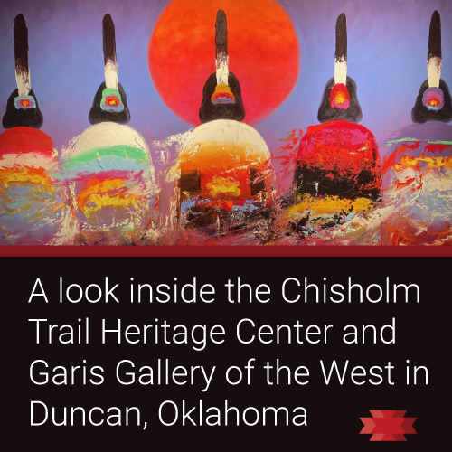Read the Essential West article on the Chisholm Trail Heritage Center in Duncan, OK