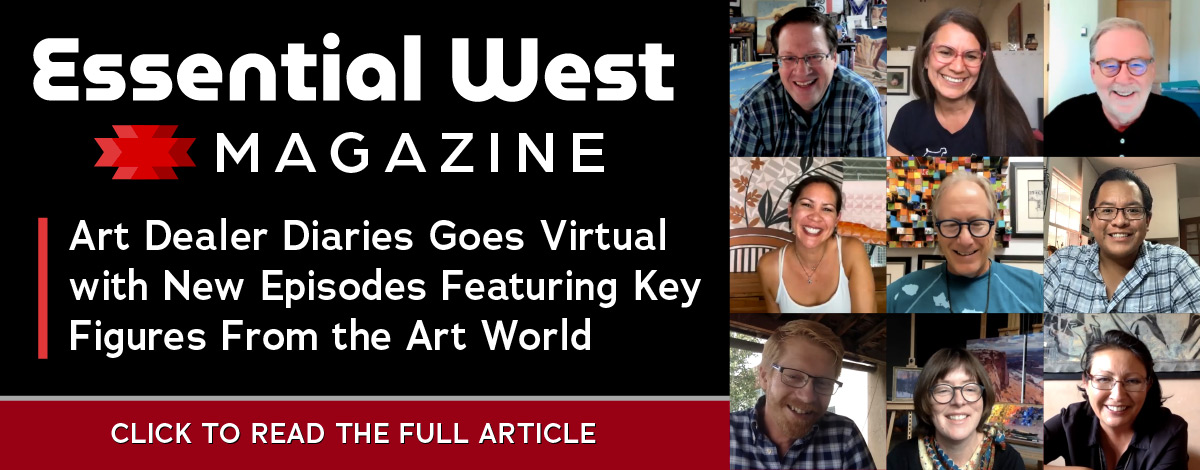 Essential West article on Art Dealer Diaries going virtual amid the pandemic