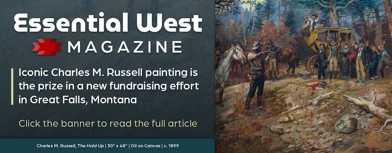 Read the Essential West article on the fundraising efforts of the Charles M. Russell Museum in Great Falls, Montana