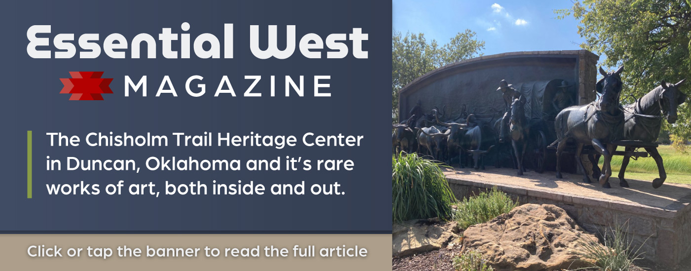 Read theEssential West article on the Chisholm Trail Heritage Center in Duncan, OK.