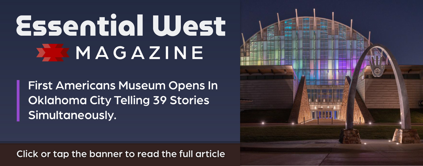 Read theEssential West article on the opening of the First Americans Museum