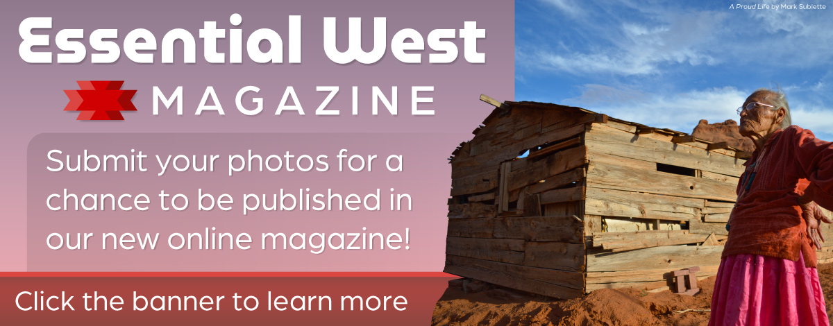 Submit your photos for a chance to be published in Essential West Magazine