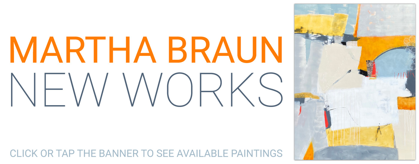 Martha Braun NEW WORKS Click or tap to see available paintings