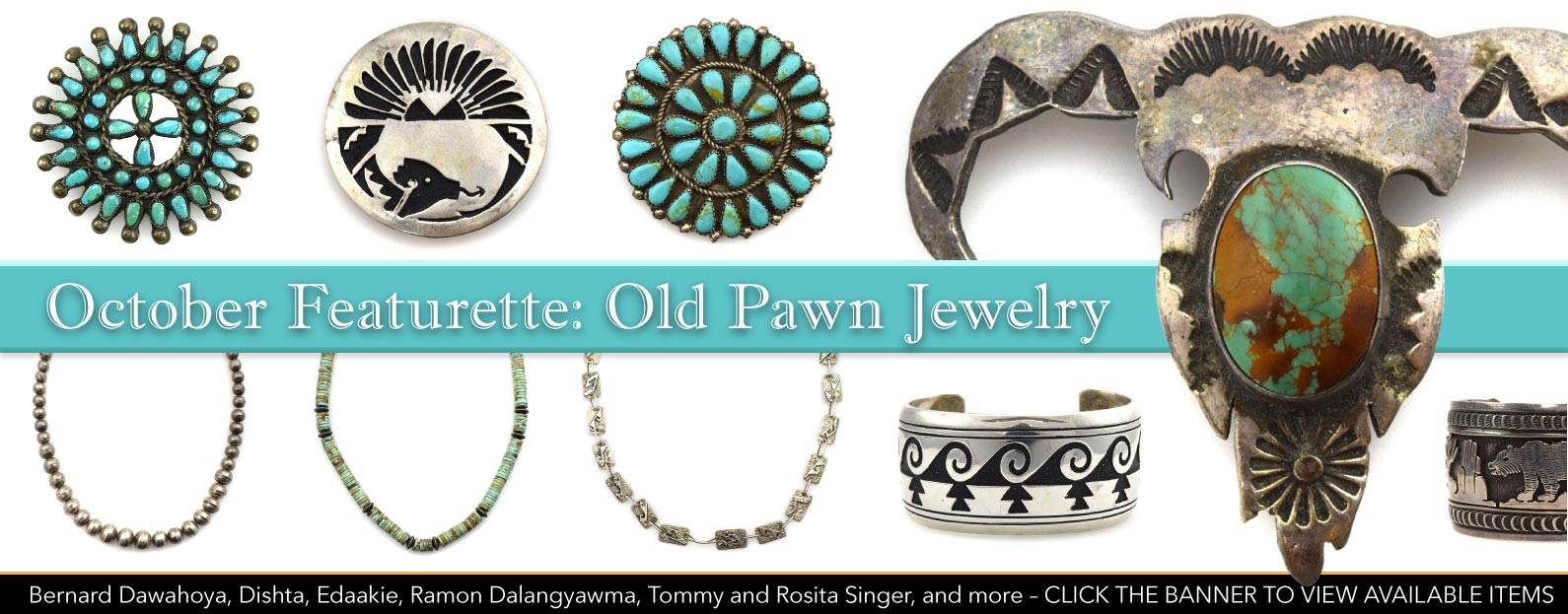 October Featurette: Old Pawn Jewelry from Bernard Dawahoya, Dishta, Edaakie, Ramon Dalangyawma, Tommy and Rosita Singer, and More