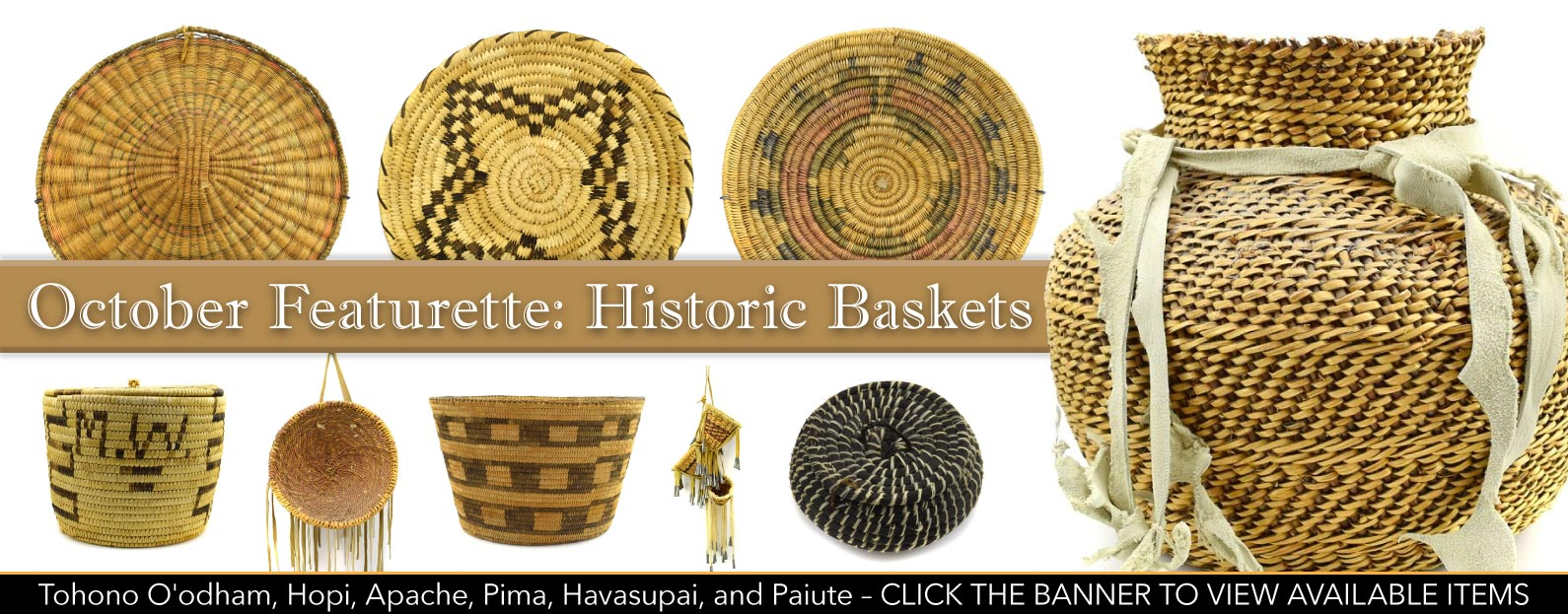 October Featurette: Historic Baskets from the Tohono O'odham, Hopi, Apache, Pima, Havasupai, and Paiute