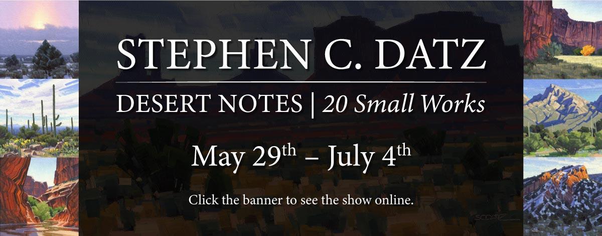 Stephen C. Datz | Desert Notes opening May 29th