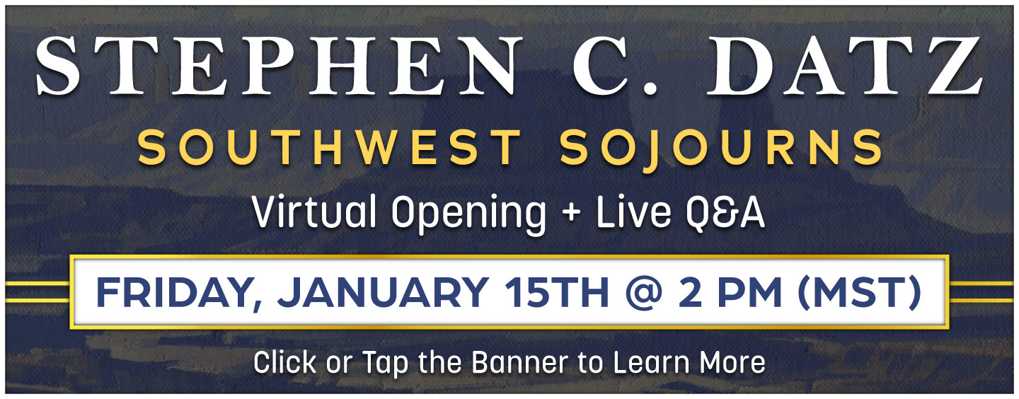 Sign up for the virtual opening  of Southwest Sojourns  with a live Q&A with artist Stephen C. Datz