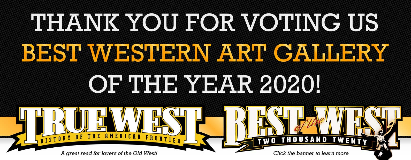 Thank you True West for Voting us Best Art Gallery of 2020!
