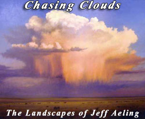 Chasing Clouds The Landscapes of Jeff Aeling