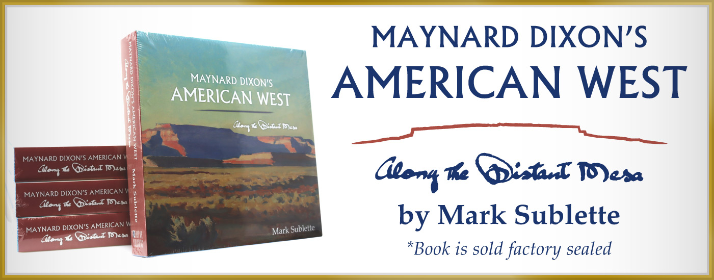 Maynard Dixon's American West by Dr. Mark Sublette - $125