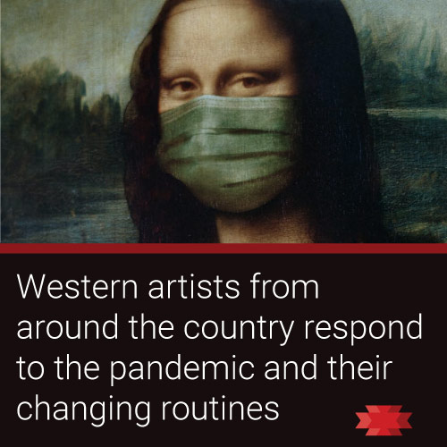 Read the Essential West article about Western artists adjusting their lives amid the ongoing pandemic