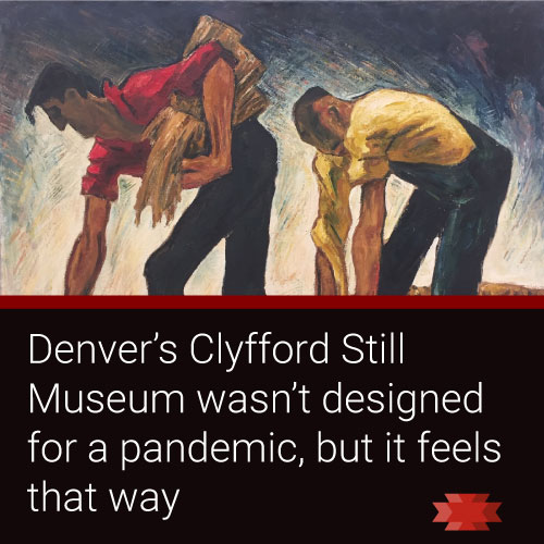 Denver's Clyfford Still Museum and the Covid-19 era visitor experience