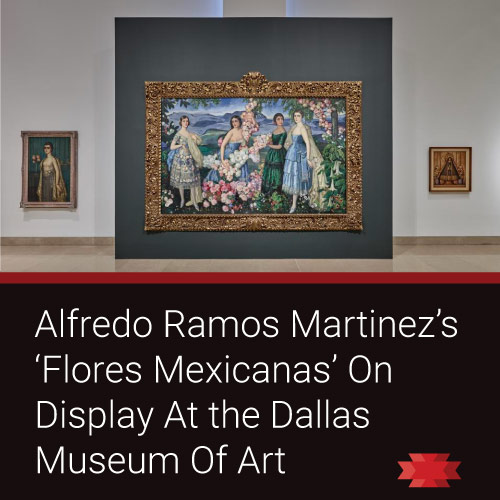 Read the Essential West article about Alfredo Ramos Martinez's Astonishing 'Flores Mexicanas' On View At the Dallas Museum Of Art
