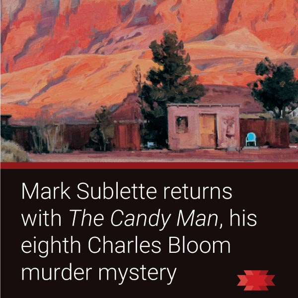 Mark Sublette Releases his 8th Charles Bloom Murder Mystery, The Candy Man