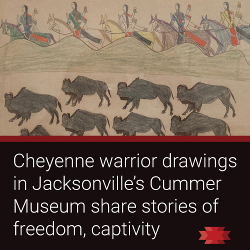 Read the Essential West on the Cheyenne warrior drawings on display at Jackson's Cummer Museum