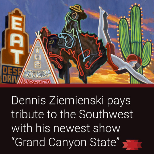Read the Essential West article on Dennis Ziemienski's new show Grand Canyon State.