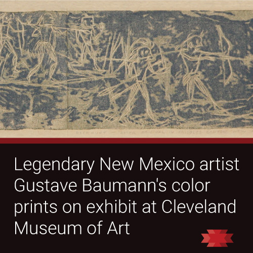 Read the Essential West article on the Cleveland Museum of Art's exhibit on the color woodblock prints of New Mexican artist Gustave Baumann.