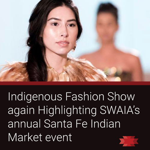 Read the Essential West article about SWAIA's 2021 Indigenous Fashion Show