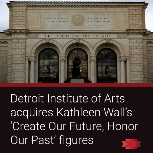 Read the Essential West article about Detroit Institute of Arts acquiring Kathleen Wall's 'Create Our Future – Honor Our Past' Figures