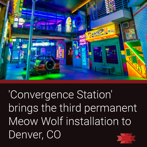 Read the Essential West article about the new Meow Wolf interactive art experience 'Convergence Station' opening in Denver, CO in late 2021.