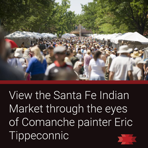 Read the Essential West article on the Santa Fe Indian Market through the eyes of Comanche artist Eric Tippeconnic