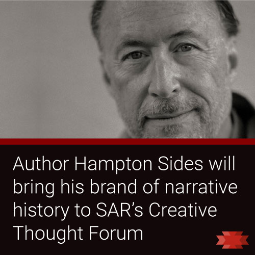 Author Hampton Sides at SAR Creative Thought Forum 2020